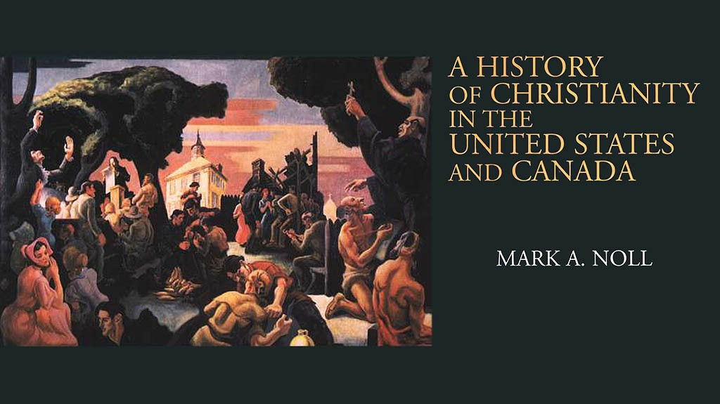Useful History of Christianity in North America